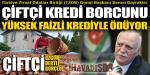 TZOB Başkanı Şemsi Bayraktar, Çiftçinin Takipteki Borçlarını Yüksek Faizle Yapılandırıyorlar